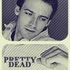 Pretty Dead - Dead like Me