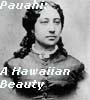 Pauahi: A Hawaiian Beauty 1