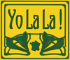 Yo La La !