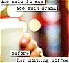coffee, drama