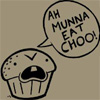 Ah munna eat choo!