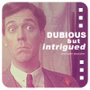 Dubious but Intrigued (Hugh Laurie)