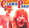 Zero-Zero-One-Zero Encoded: Fucked Up Porn - Clowns Give Me Nightmar