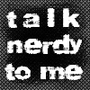 Text: Talk Nerdy To Me