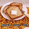 Toast + Butter= OTP!