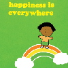 happiness is everywhere!!!