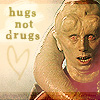 Hugs not drugs!