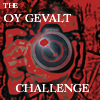 The Oy Gevalt Challenge