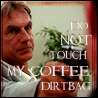 Don't touch the coffee