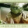 Yoda bring it on