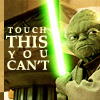 touch this you can't yoda