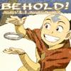 BEHOLD Aang