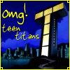 OMG! Teen Titans