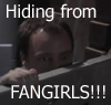 hiding from fangirls