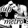 Sup Metro? Hayden