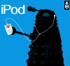 Raoul, McGurk, Zathras, something like that: iPod Dalek