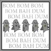 BOM BOM BOM BOM BA DA DUM