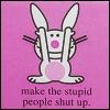 Stupid People Bunny