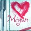 ..*Megan*..