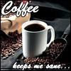 Coffee Keeps Me Sane
