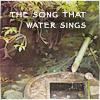 song that water sings