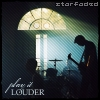 play it louder; by starfaded