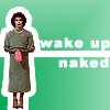 wake_up_naked userpic