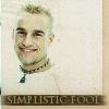 Me: simplistic fool