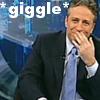 Jon Stewart- giggle