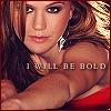 i will be bold