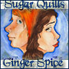 Sugar Quills and  Ginger Spice