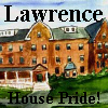 Sarah :): LAWRENCE HOUSE PRIDE! (Me)