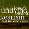 Draco: undying sense of realism