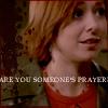 Willow: Someones Prayer