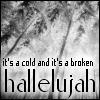 Hallelujah 1 (cold broken) L Cohen