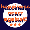 happiness never against!
