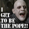 Fester gets to be the POPE