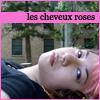les cheveux roses