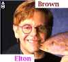 Raoul, McGurk, Zathras, something like that: Elton Brown