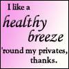 Susan- The Pervy Hobbit (TM): Healthy breeze