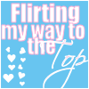 flirt to the top
