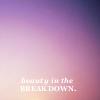 Beauty in the breakdown lyrics
