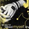 bleedmyselfdry userpic