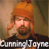 Jayne's cunning ain't he?