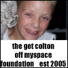 GET COLTON THE FUCK OFF MYSPACE