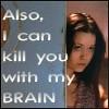 Firefly (River), kill with my brain