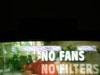 no fans, no filters