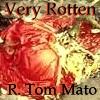 R. Tom Mato: Rotten Thing