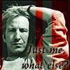 the oncoming whirlwind: alan rickman: just me... what else?