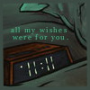 All My Wishes Were For You
